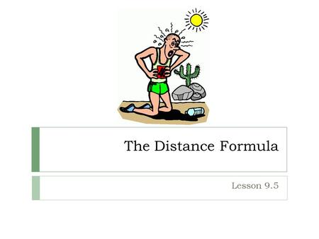 The Distance Formula Lesson 9.5.