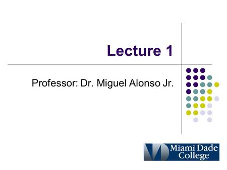 Lecture 1 Professor: Dr. Miguel Alonso Jr.. Outline Intro to the History of Data Communications A Basic Communication System Elements of Microwave and.