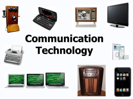 Communication Technology. Learning Standard 3. Communication Technologies Ideas can be communicated through engineering drawings, written reports, and.
