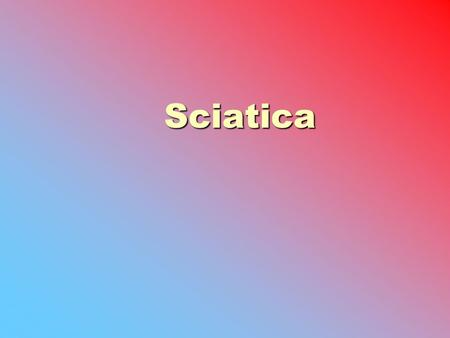 Sciatica. What is Sciatica?  Discomfort along the sciatic nerve  Often causes back pain  Involves pain, weakness, numbness, or tingling of the leg.