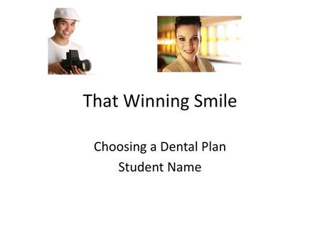 Choosing a Dental Plan Student Name
