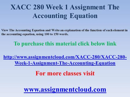 xacc 280 week 9 capstone Xacc 290 week 9 individual assignment capstone discussion question write a 200- to 350-word response to the capstone discussion question in the wake of accounting scandals over the past several years, how has the sarbanes-oxley act (sox) of 2002 affected the practice of accounting.