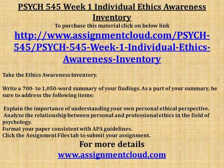 individual ethics awareness inventory paper This file of str 581 week 1 individual assignment ethics reflection paper comprises: business ethics and social responsibility resources: ethics awareness inventory and ethical choices in the workplace assessments use the ethics awareness inventory and ethical choices in the workplace assessments to revisityour personal and professional values.