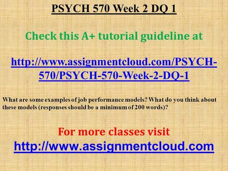PSYCH 570 Week 2 DQ 1 Check this A+ tutorial guideline at  570/PSYCH-570-Week-2-DQ-1 What are some examples of job.