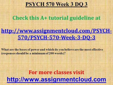 PSYCH 570 Week 3 DQ 3 Check this A+ tutorial guideline at  570/PSYCH-570-Week-3-DQ-3 What are the bases of power and.