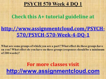 PSYCH 570 Week 4 DQ 1 Check this A+ tutorial guideline at  570/PSYCH-570-Week-4-DQ-1 What are some groups of which.