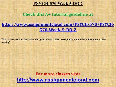 PSYCH 570 Week 5 DQ 2 Check this A+ tutorial guideline at  570-Week-5-DQ-2 What are the major functions.