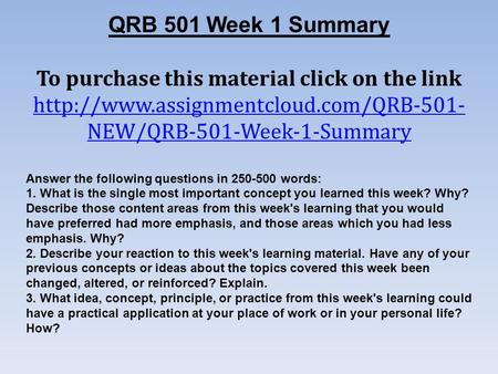 QRB 501 Week 1 Summary To purchase this material click on the link  NEW/QRB-501-Week-1-Summary Answer the following.