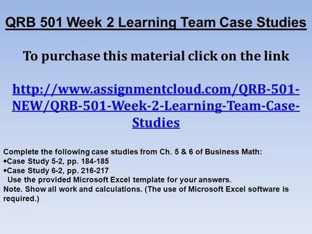 QRB 501 Week 2 Learning Team Case Studies To purchase this material click on the link  NEW/QRB-501-Week-2-Learning-Team-Case-