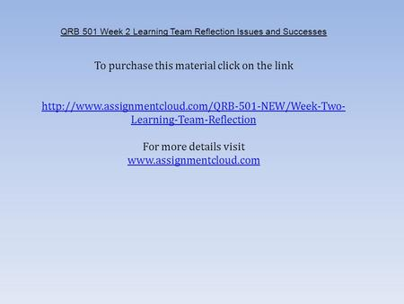 QRB 501 Week 2 Learning Team Reflection Issues and Successes ​ To purchase this material click on the link