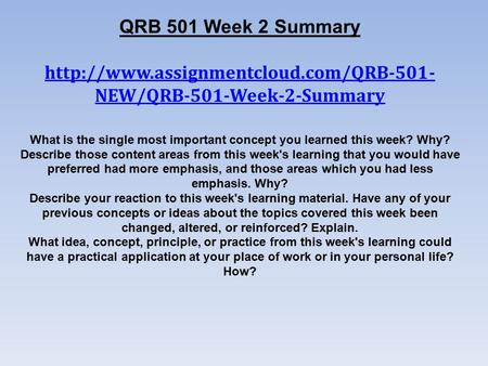 QRB 501 Week 2 Summary  NEW/QRB-501-Week-2-Summary What is the single most important concept you learned this week?