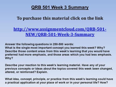 QRB 501 Week 3 Summary To purchase this material click on the link  NEW/QRB-501-Week-3-Summary Answer the following.