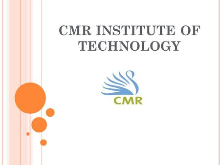 CMR INSTITUTE OF TECHNOLOGY : INTRODUCTION