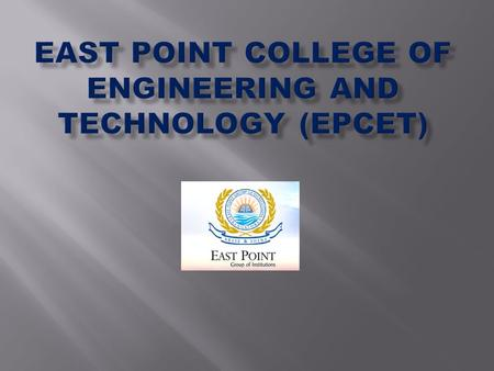 East Point College of Engineering and Technology (EPCET) : Introduction