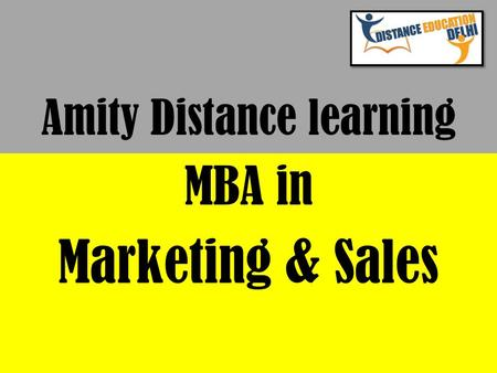 Amity Distance learning MBA in Marketing & Sales.