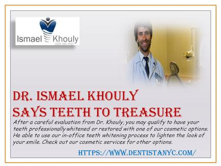 Dr. Ismael Khouly 'a QUALITY  DENTIST IN NYC'