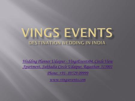 Wedding Planner Udaipur - VingsEvents04, Circle View Apartment, Sukhadia Circle Udaipur, Rajasthan Phone: