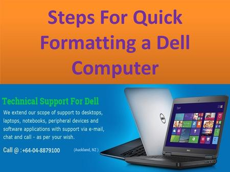 Steps For Quick Formatting a Dell Computer. Steps-1.