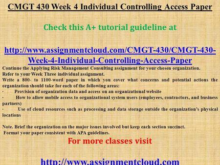 CMGT 430 Week 4 Individual Controlling Access Paper Check this A+ tutorial guideline at  Week-4-Individual-Controlling-Access-Paper.