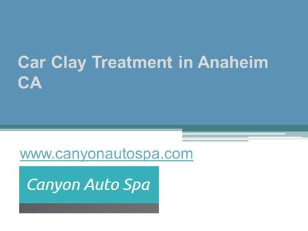 Car Clay Treatment in Anaheim CA
