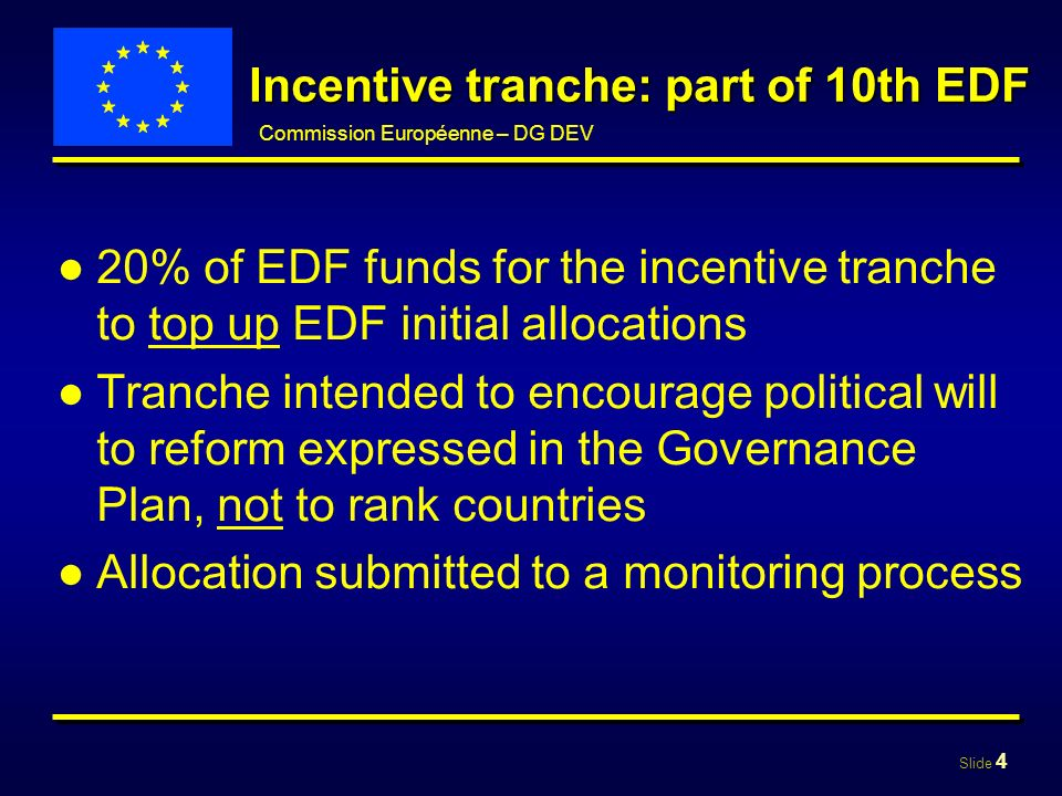 Slide 5 Commission Européenne – DG DEV Methodology/1 Plans of action designed by Governments Assessed on three criteria -Relevance – effective link with identified weaknesses -Ambition – political will (external sign: extent to which weaknesses are addressed) -Credibility – capacity to undertake reforms (external sign: plan supported by a set of result- oriented indicators and a realistic timetable)