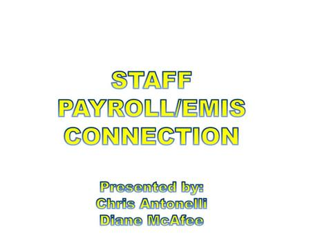 STAFF PAYROLL/EMIS CONNECTION