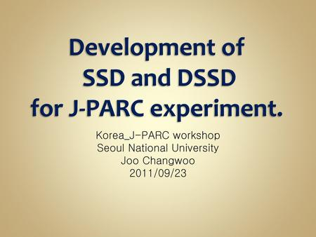 Development of SSD and DSSD for J-PARC experiment.