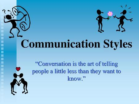 personality and communication styles in the Relaunch your career personality types, communication styles and how to use them 'communication styles', and named them: analytical.