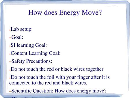 How does Energy Move? Lab setup: Goal: SI learning Goal: