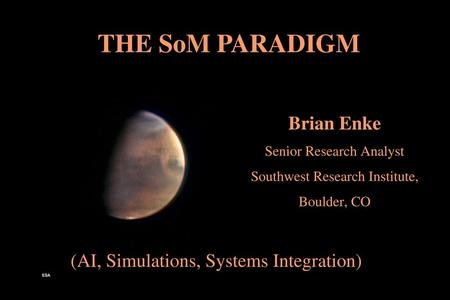 THE SoM PARADIGM Brian Enke (AI, Simulations, Systems Integration)