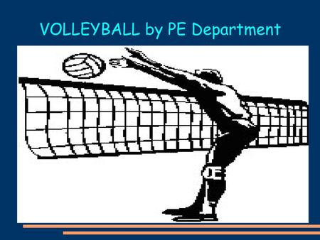 VOLLEYBALL by PE Department