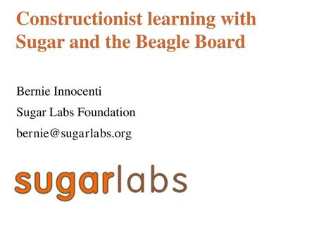 Constructionist learning with Sugar and the Beagle Board
