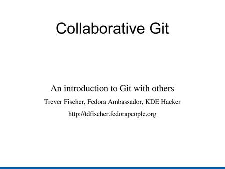 Collaborative Git An introduction to Git with others