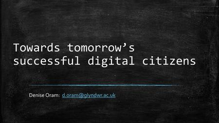 Towards tomorrow's successful digital citizens