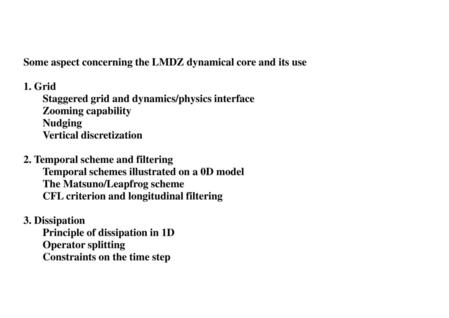 Some aspect concerning the LMDZ dynamical core and its use