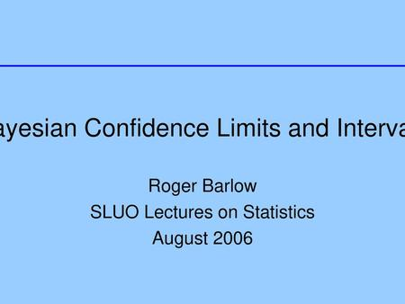 Bayesian Confidence Limits and Intervals