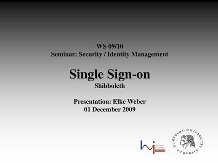 Seminar: Security / Identity Management Presentation: Elke Weber