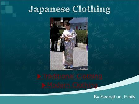 ▶Traditional Clothing ▶Modern Clothing