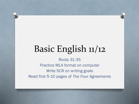 Basic English 11/12 Roots Practice MLA format on computer
