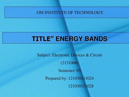 "TITLE"" ENERGY BANDS OM INSTITUTE OF TECHNOLOGY"