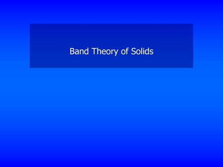 Band Theory of Solids.