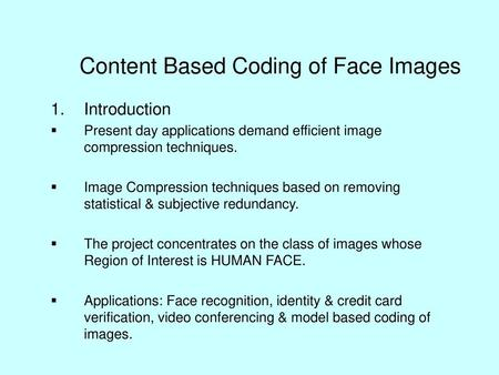 Content Based Coding of Face Images