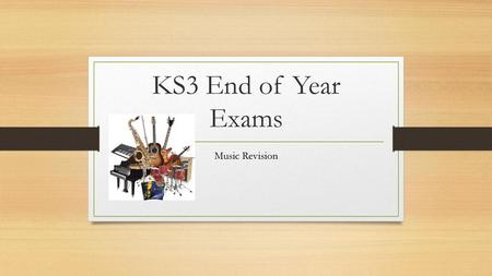 KS3 End of Year Exams Music Revision.