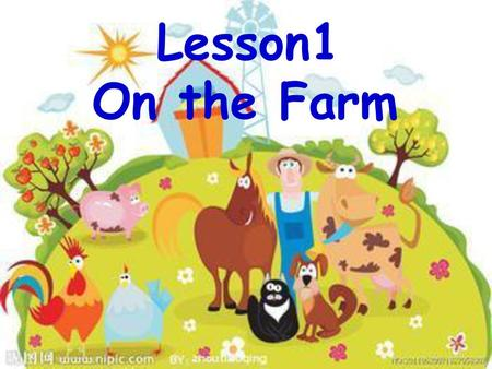 Lesson1 On the Farm.