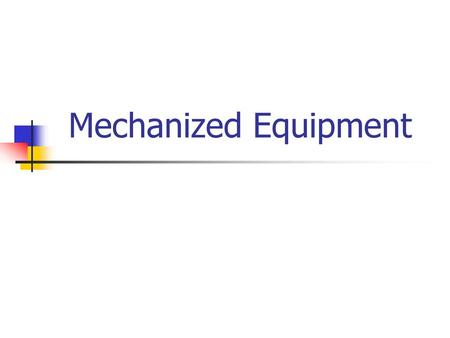 Mechanized Equipment 1.