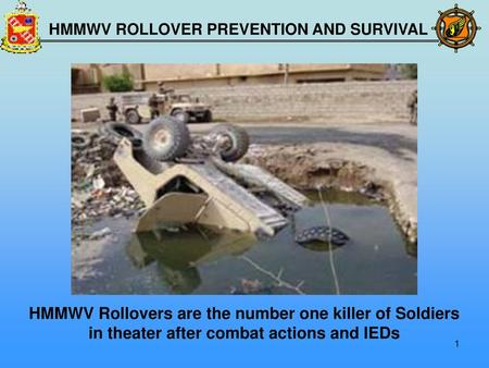 HMMWV Rollovers are the number one killer of Soldiers