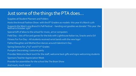 Just some of the things the PTA does…