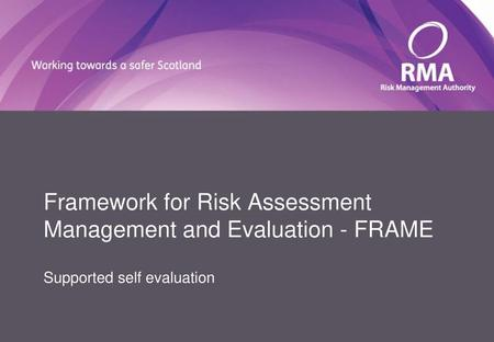 Framework for Risk Assessment Management and Evaluation - FRAME