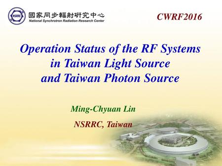 Operation Status of the RF Systems and Taiwan Photon Source