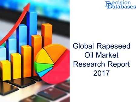 Global Rapeseed Oil Market Research Report  The Report added on Rapeseed Oil Market by DecisionDatabases.com to its huge database. This research.